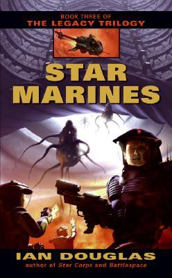 Star Marines (The Legacy Trilogy, Book 3), Douglas, Ian