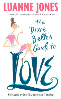Image for The Dixie Belle's Guide to Love (Avon Light Contemporary Romances)