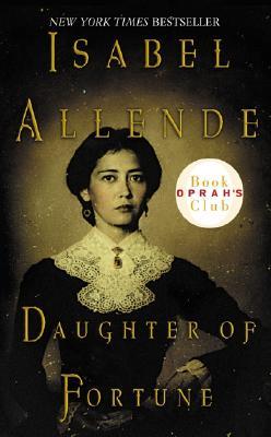 Daughter of Fortune : A Novel, ISABEL ALLENDE, MARGARET SAYERS PEDEN