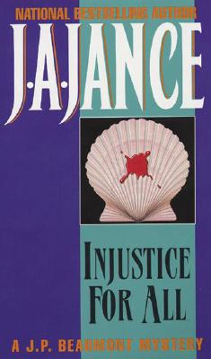 Injustice for All: A J.P. Beaumont Mystery, J.A. JANCE