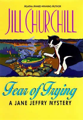 Fear of Frying (Jane Jeffry Mysteries, No. 9), Jill Churchill