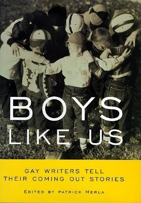 Image for BOYS LIKE US : GAY WRITERS TELL THEIR COMING OUT STORIES