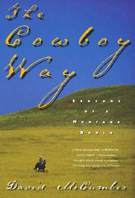 Image for The Cowboy Way: Seasons of a Montana Ranch