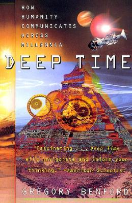 Image for Deep Time: How Humanity Communicates Across Millennia