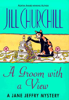 A Groom with a View (Jane Jeffry Mysteries, No. 11), Churchill, Jill