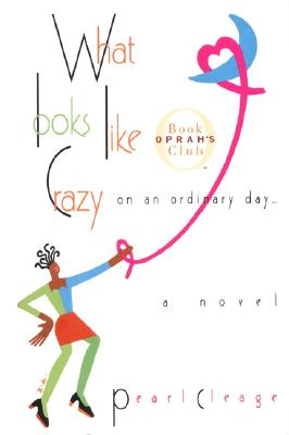 Image for What Looks Like Crazy On An Ordinary Day  [Oprah's Picks]