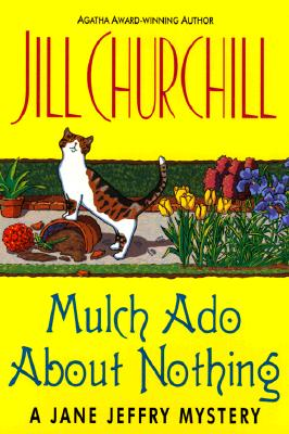 Mulch Ado About Nothing, Churchill, Jill