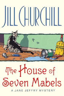 The House of Seven Mabels (Jane Jeffry Mysteries, No. 13), Churchill, Jill