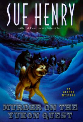 Image for Murder on the Yukon Quest: An Alaska Mystery (Alaska Mysteries)