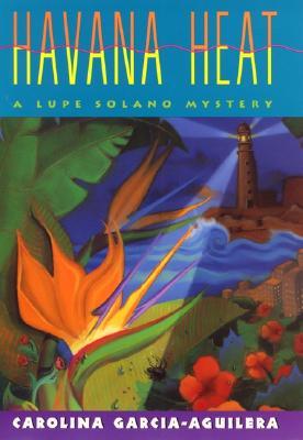Havana Heat: A Lupe Solano Mystery, Garcia-Aguilera, Carolina