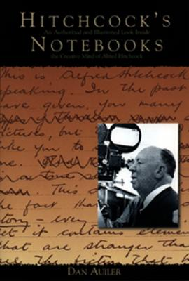 Image for Hitchcock's Notebooks: An Authorized and Illustrated Look Inside the Creative Mind of Alfred Hitchcock