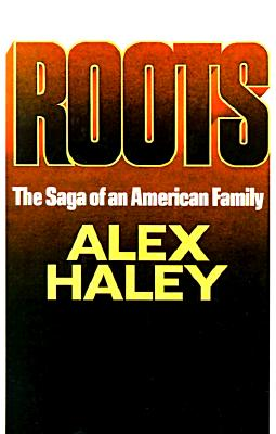 Image for Roots: The Saga of an American Family