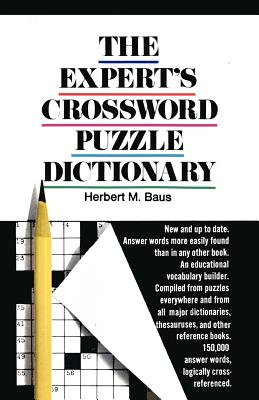 The Expert's Crossword Puzzle Dictionary, Baus, Herbert M.