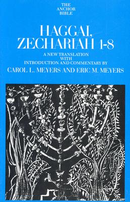 Image for Haggai, Zechariah 1-8 (Anchor Bible Series, Vol. 25B)