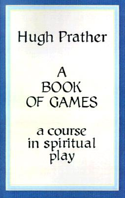 Image for A Book of Games: A Course in Spiritual Play