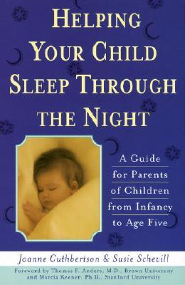 Helping Your Child Sleep Through the Night, Cuthbertson, Joanne; Schevill, Susie