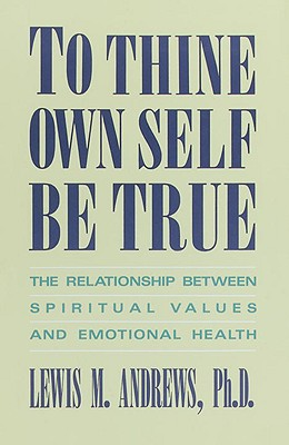 To Thine Own Self Be True, Andrews,Lewis M.d
