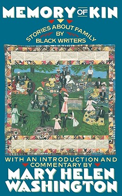 Image for MEMORY OF KIN STORIES ABOUT FAMILY BY BLACK WRITERS