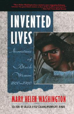 Invented Lives: Narratives of Black Women 1860-1960, Washington, Mary Helen