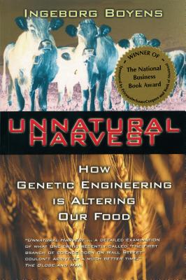 Image for Unnatural Harvest: How Genetic Engineering is Altering Our Food