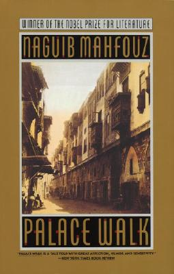 Palace Walk: The Cairo Trilogy, Volume 1, Mahfouz, Naguib