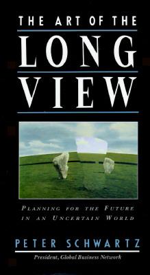 Art of the Long View, The, Schwartz, Peter