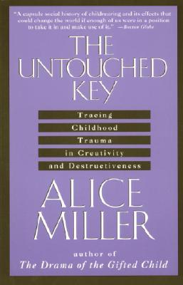 Image for The Untouched Key: Tracing Childhood Trauma in Creativity and Destructiveness