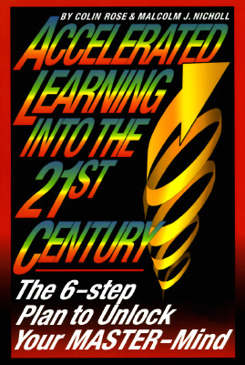 Accelerated Learning for the 21ST Century, Rose, Colin; Nicholl, Malcolm J.