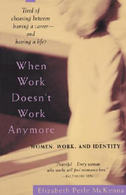 When Work Doesn't Work Anymore: Women, Work, and Identity, McKenna, Elizabeth Perle