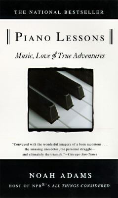 Piano Lessons: Music, Love, and True Adventures, Adams, Noah