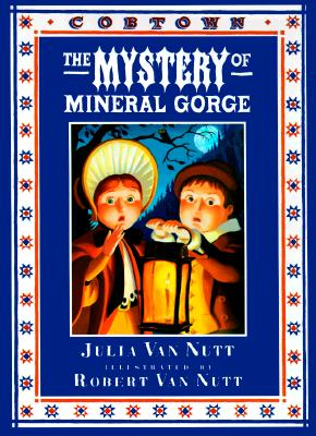 Image for The Mystery of Mineral Gorge: A Cobtown Story from the Diaries of Lucky Hart