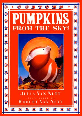 Image for Pumpkins from the Sky? A Cobtown Story from the Diaries of Lucky Hart