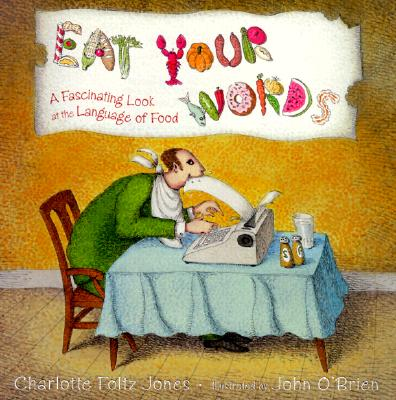 Image for Eat Your Words: A Fascinating Look at the Language of Food