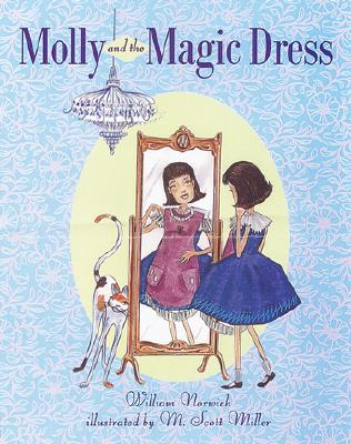 Image for Molly and the Magic Dress by Norwich, William; Miller, M. Scott