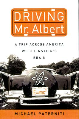 Image for Driving Mr. Albert: A Trip Across America With Einstein's Brain