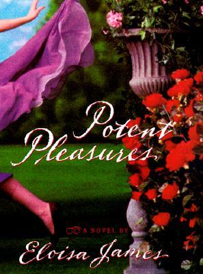 Potent Pleasures (Enchanged Pleasures), James, Eloisa
