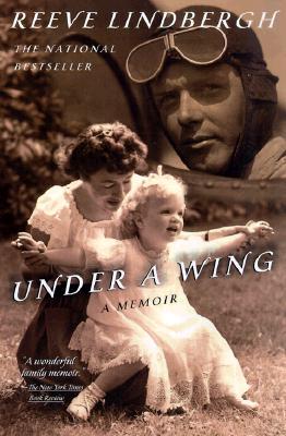 Under a Wing: A Memoir, Lindbergh, Reeve