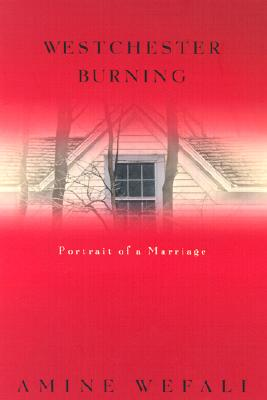 Image for Westchester Burning: Portrait of a Marriage