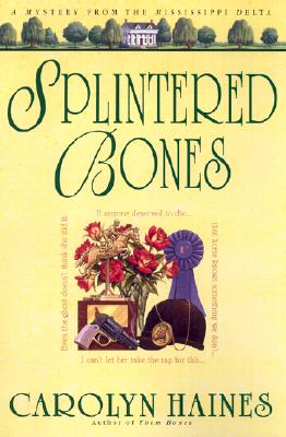 Image for Splintered Bones; A Mystery From the Mississippi Delta