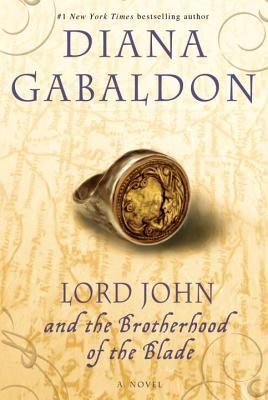 LORD JOHN AND THE BROTHERHOOD OF THE BLADE (LORD JOHN GREY, NO 2), GABALDON, DIANA