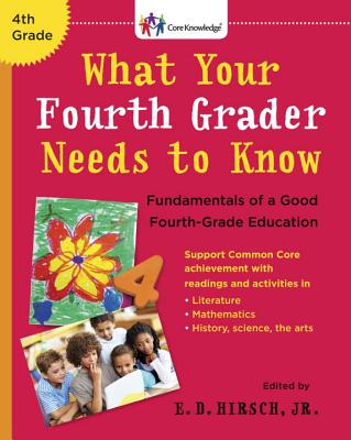 Image for What Your Fourth Grader Needs to Know: Fundamentals of a Good Fourth-Grade Education (Core Knowledge Series)