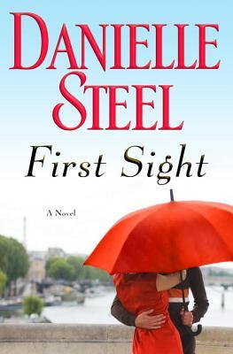 First Sight: A Novel, Danielle Steel
