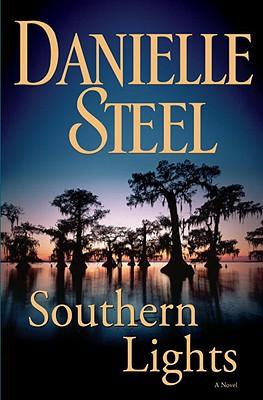 Southern Lights: A Novel, Danielle Steel