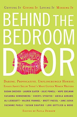 Image for Behind the Bedroom Door: Getting It, Giving It, Loving It, Missing It