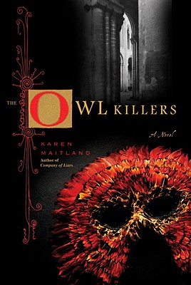 The Owl Killers  A Novel, Maitland, Karen