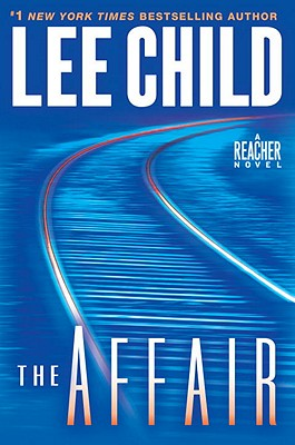 The Affair: A Jack Reacher Novel (Jack Reacher Novels), Child, Lee
