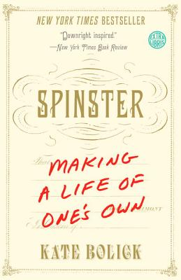 Image for Spinster: Making a Life of One's Own