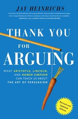 Image for Thank You For Arguing, Revised and Updated Edition: What Aristotle, Lincoln, And