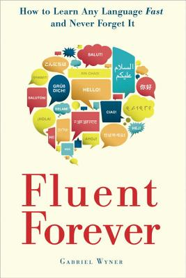 Image for Fluent Forever: How to Learn Any Language Fast and Never Forget It