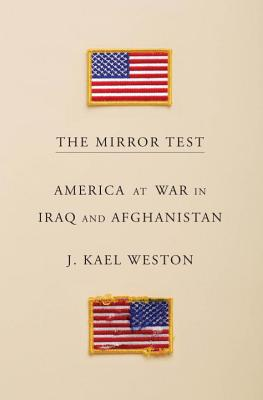 Image for The Mirror Test: America at War in Iraq and Afghanistan  **SIGNED 1st Edition /1st Printing + Photo**